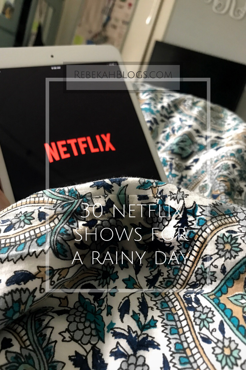 30 Netflix shows for a rainy day |